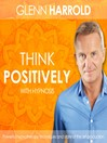 Learn How To Think Positively (MP3)