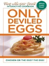 Only Deviled Eggs (eBook): Chicken or the Egg? The Egg!