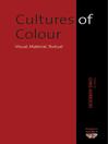 Cultures Of Colour (eBook): Visual, Material, Textual