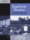 Sugarlandia Revisited (eBook): Sugar and Colonialism in Asia and the Americas, 1800-1940