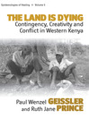 The Land is Dying (eBook): Contingency, Creativity and Conflict in Western Kenya