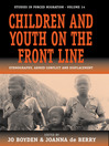 Children And Youth On The Front Line (eBook): Ethnography, Armed Conflict and Displacement