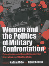 Women And The Politics Of Military Confrontation (eBook): Palestinian and Israeli Gendered Narratives of Dislocation