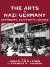 The Arts In Nazi Germany (eBook): Continuity, Conformity, Change