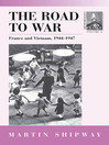 The Road to War (eBook): France and Vietnam 1944-1947