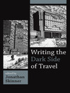 Writing the Dark Side of Travel (eBook)