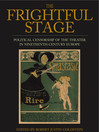 The Frightful Stage (eBook): Political Censorship of the Theater in Nineteenth-Century Europe