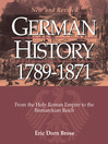 German History 1789-1871 (eBook): From the Holy Roman Empire to the Bismarckian Reich