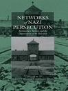 Networks of Nazi Persecution (eBook): Bureaucracy, Business and the Organization of the Holocaust