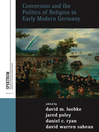 Conversion And The Politics Of Religion In Early Modern Germany (eBook)