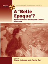 A Belle Epoque? (eBook): Women and Feminism in French Society and Culture 1890-1914