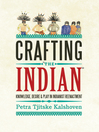 Crafting 'the Indian' (eBook): Knowledge, Desire, and Play in Indianist Reenactment