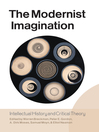 The Modernist Imagination (eBook): Intellectual History and Critical Theory