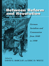 Between Reform & Revolution (eBook): German Socialism and Communism from 1840 to 1990