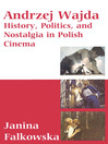Andrzej Wajda (eBook): History, Politics & Nostalgia In Polish Cinema