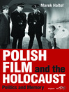 Polish Film And The Holocaust (eBook): Politics and Memory