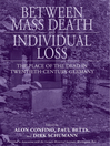 Between Mass Death and Individual Loss (eBook): The Place of the Dead in Twentieth-Century Germany