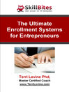 The Ultimate Enrollment Systems for Entrepreneurs (eBook)