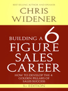 Building a 6 Figure Sales Career (eBook): How to Develop the 4 Golden Pillars of Sales Success