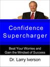 Confidence Supercharger (eBook): Beat Your Worries and Gain the Mindset of Success