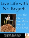 Live Life with No Regrets (eBook): How Choices We Make Impact Our Lives