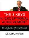 The 3 Keys to Exceptional Achievement (eBook): How to Build a Winning Mindset