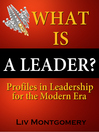 What is a Leader? (eBook): Profiles In Leadership for the Modern Era