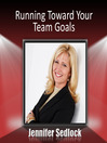 Running Toward Your Team Goals (eBook): Getting Everyone Clear and Focused