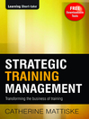 Strategic Training Management (eBook): Transforming the Business of Training
