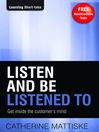 Listen and Be Listened To (eBook): Get Inside the Customer's Mind