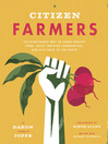 Citizen Farmers (eBook): The Biodynamic Way to Grow Healthy Food, Build Thriving Communities, and Give Back to the Earth