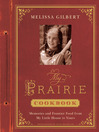 My Prairie Cookbook (eBook): Memories and Frontier Food from My Little House to Yours