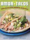 Amor y Tacos (eBook): Modern Mexican Tacos, Margaritas, and Antojitos
