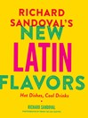 Richard Sandoval's New Latin Flavors (eBook): Hot Dishes, Cool Drinks