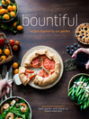 Bountiful (eBook): Recipes Inspired by Our Garden
