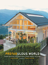 Prefabulous World (eBook): Energy-Efficient and Sustainable Homes Around the Globe