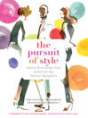 The Pursuit of Style (eBook): Advice and Musings from America's Top Fashion Designers