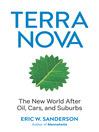 Terra Nova (eBook): The New World After Oil, Cars, and Suburbs