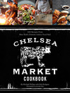 The Chelsea Market Cookbook (eBook): 100 Recipes from New York's Premier Indoor Food Hall