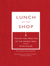 Lunch at the Shop (eBook): The Art and Practice of the Midday Meal