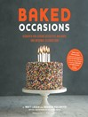 Baked Occasions (eBook): Desserts for Leisure Activities, Holidays, and Informal Celebrations