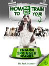 How to Train Your English Springer Spaniel (eBook)