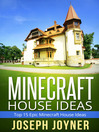 Minecraft House Ideas (eBook): Top 15 Epic Minecraft House Ideas