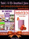 90+ Smoothies & Juices (Best Smoothies & Juices) + Smoothies Are Like You (eBook): Smoothie Food Poetry For the Smoothie Lifestyle