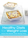 Healthy Diets for Weight Loss (eBook): Grain Free Health while Eating Clean