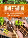 Homesteading the Easy Way (eBook): Including Prepping and Self Sufficency