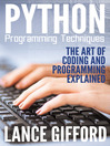 Python Programming Techniques (eBook): The Art of Coding and Programming Explained