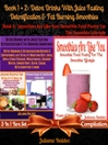 Detox Drinks With Juice Fasting, Detoxification & Fat Burning Smoothies (eBook): 2 In 1 Box Set Compilation