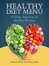 Healthy Diet Menu (eBook): A Wide Selection of Healthy Recipes