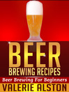 Beer Brewing Recipes (eBook): Beer Brewing For Beginners